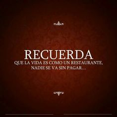 Spanish Inspirational Quotes, Spanish Quotes, Best Quotes, Love Quotes, Funny Quotes, Karma Frases, I Gotta Feeling, Mexican Quotes, Quotes En Espanol