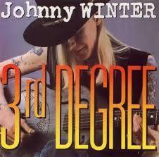 JOHNNY WINTER - Third Degree