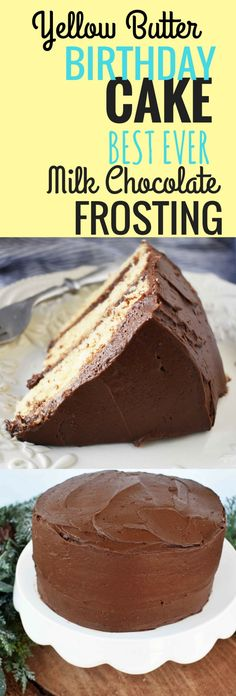 Homemade Yellow Butter Birthday Cake with Milk Chocolate Frosting. All the secrets and tips to make the perfect yellow butter cake plus the best ever recipe for chocolate buttercream frosting.