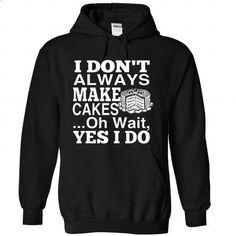 I Always Make Cakes - #shirt outfit #tshirt dress. SIMILAR ITEMS => https://www.sunfrog.com/LifeStyle/I-Always-Make-Cakes-8946-Black-44208992-Hoodie.html?68278