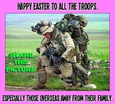 Happy Easter Troops!  God bless you all!