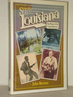 South to Louisiana, The Music of the Cajun Bayous by John Broven, Swamp Pop
