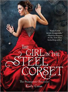 """The Girl in the Steel Corset"" by Kady Cross.  LOVE THIS SERIES!! Reread and finished June 2012."
