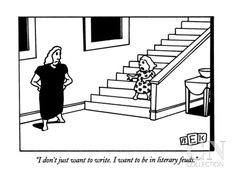 """""""I don't just want to write. I want to be in literary feuds."""" - New Yorker Cartoon Poster Print by Bruce Eric Kaplan at the Condé Nast Colle..."""