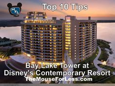 Bay Lake Tower Top 10 Tips Contact me for a no obligation quote! Laura.thiesfeld@themagicforless.com