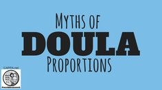 Myths of Doula Proportions - Happy World Doula Week! #WorldDoulaWeek #WDW