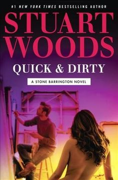 Quick & Dirty by Stuart Woods. When a beautiful new client seeks out Stone Barrington, he becomes entangled in the rarefied and intricate world of the art business, where mistakes are costly and trouble lurks beneath the exclusive veneer.