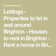 Lettings - Properties to let in and around Brighton - Houses to rent in Brighton - Rent a home in Brighton