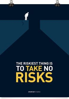 """Poster """"The riskiest thing is to take no risks"""" - Startup Vitamins"""