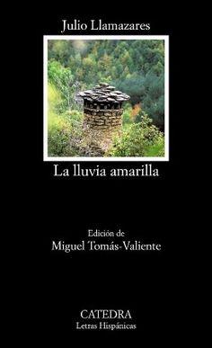 La lluvia amarilla / Julio Llamazares ; edición de Miguel Tomás-Valiente - Madrid : Cátedra, 2016