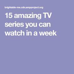 15amazingTV series you can watch inaweek