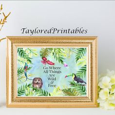 """Inspirational """"Go Where All Things are Wild and Free"""" CUSTOM Children's Tropical Jungle Printable Wall Art Home Decor Nursery"""