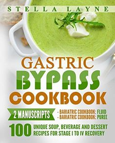 Price:    Gastric Bypass Cookbook: FLUID and PUREE – 2 manuscripts in 1!  100 Unique Bariatric-Friendly Broth, Beverage, Protein Shakes, Popsicle, Mousse, Soup, Puree, Smoothie and Dessert recipes for Stage I to IV Fluid, Puree and Soft Food Diets for Post Weight Loss Surgery Recovery  In...