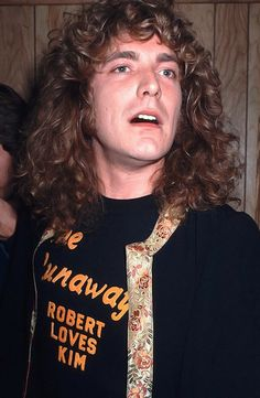 Robert Plant---all this time, he was in love with me and I didn't know it! lol