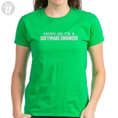CafePress - Trust Me I'm a Software Engineer Women's Dark T-Sh - Womens Cotton T-Shirt (*Amazon Partner-Link)