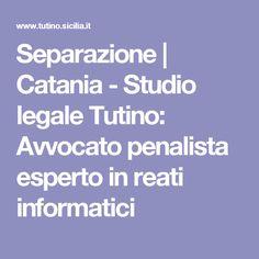 Separazione | Catania - Studio legale Tutino: Avvocato penalista esperto in reati informatici