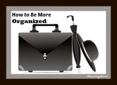 How to Be More Organized #AdriansCrazyLife #Organizing #LifeHacks