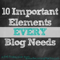 Becoming Martha: 10 Important Elements Every Blog Needs To Have {5+5 Fridays}