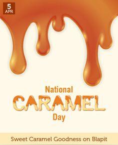 Apr 5 - National Caramel Day