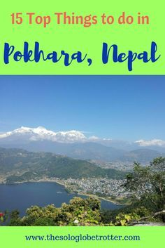 pokhara nepal, things to do in pokhara, pokhara travel guide, pokhara nepal, places to visit in pokhara, 15 best things to do in pokhara