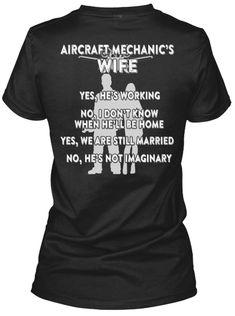 Truth! lol Ldt Edt - Aircraft Mechanic's Wife | Teespring