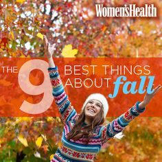 The 9 BEST things about fall: http://www.womenshealthmag.com/life/fall?cm_mmc=Pinterest-_-womenshealth-_-content-life-_-bestthingsaboutfall