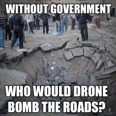 Without Government Who Would Bomb the Roads?