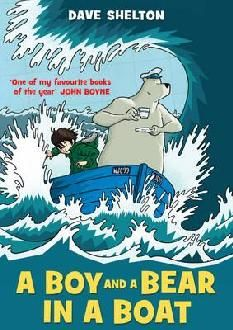 Boy and a Bear in a Boat. A kids book, but still great: whimsical, scary, charting the development of a relationship from a rocky start