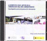 La entrevista con el artista en la conservación del arte contemporáneo [Recurso electrónico] :]investigación previa al proceso de intervención / dirige y coordina Rosario Llamas. -- Imagen, texto y sonido. -- Valencia : Universidad Politécnica de Valencia, D.L. 2011.(DVD-ROM). ISBN 978-84-8363-604-6.  http://absysnet.bbtk.ull.es/cgi-bin/abnetopac01?TITN=492394