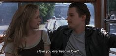 "hellish-daddy: "" — Before Sunrise ""Have you ever been in love? Before Sunrise Trilogy, Before Trilogy, Cinema Quotes, Film Quotes, Film Aesthetic, Have You Ever, Film Stills, Great Movies, Movies And Tv Shows"