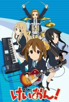 K-On! Comedy, Music, School, Slice of Life. 2009. Daily lives of high school students who join together as a band in the Light Music Club.