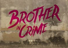 Brother In Crime (DISCOUNT) by Bdstrd Std on Creative Market
