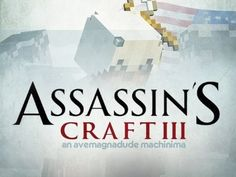 Plain awesomeness !!!!!!!!! Assassin's Craft III - E3 Cinematic Trailer (Minecraft and Assassin's Creed 3 Mashup)