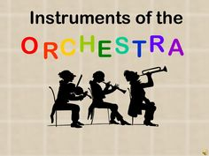 Instruments of the Orchestra- slideshow that shows orchestra seating, string family, woodwinds family (no reed, single reed, double reed), brass family, percussion family (pitched and unpitched), and a guess what you hear listening section- from Beth Thompson