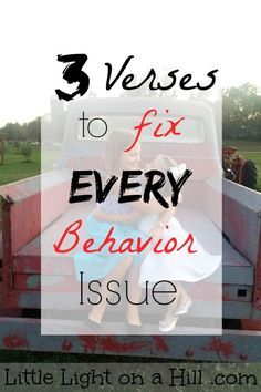 Every mother deals with behavior issues at some point. Here are three verses with tips and tricks that will help fix every single behavior issue!