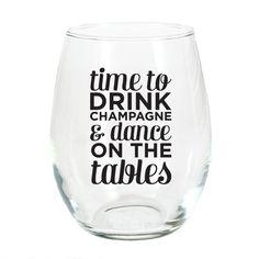 Drink Champagne Stemless Wine Glass