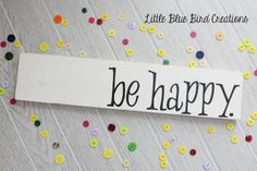 SALE  ready to ship  Be Happy wood sign  by littlebluebirdcreate
