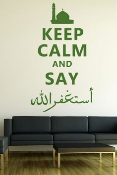"Keep Calm And Ask Allah For Forgiveness Wall Sticker. ""Keep Calm And Say Allah For Forgiveness' Wall Art. http://walliv.com/keep-calm-and-ask-allah-for-forgiveness"