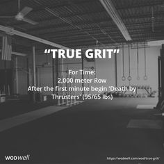 For Time: 2,000 meter Row; After the first minute begin 'Death by Thrusters' (95/65 lbs) = 1st minute do 1 thruster, 2nd minute do 2 etc until you can't continue