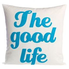 The Good Life Decorative Throw Pillow
