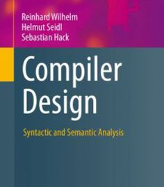 Compiler Design: Syntactic And Semantic Analysis PDF