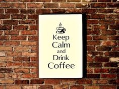 Coffee Decor Keep Calm and Drink Coffee Sign by MulberryCreek