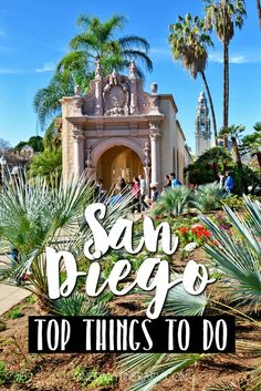 San Diego, California - Top things to do and Best Sight to Visit on a Short Stay