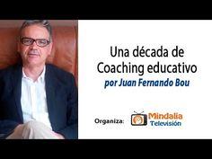 Una década de Coaching educativo por Juan Fernando Bou PARTE1 #CoachingEducativo #Educación #InteligenciaEmocional