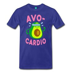 Pin for Later: Don't Take the Gym Too Seriously: Funny Workout Shirts to Lighten Up What CAN'T Avocados Do? Avo-Cardio ($26)
