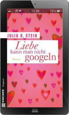 Ka - Sa`s Buchfinder: [Rezension] Liebe kann man nicht googeln - Julia K...