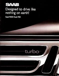 """1992 Saab 900/9000 Brochure Cover """"Designed to drive like nothing on earth"""""""