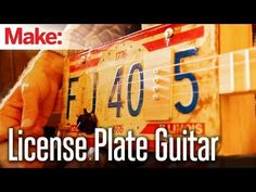 Weekend Projects - License Plate Guitar