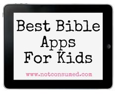 Best Bible Apps for Kids - great ideas to encourage your children as they grow in faith.