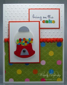 Love the bubblegum machine. Center it and don't put a saying. Use as a general card.  Great use for paint chip samples